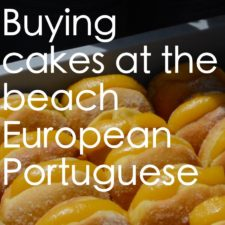 Buying Cakes at the Beach in European Portuguese