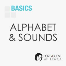 Alphabet & Sounds of European Portuguese