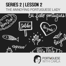 Lesson 2 (Series 2) – The Annoying Portuguese Lady
