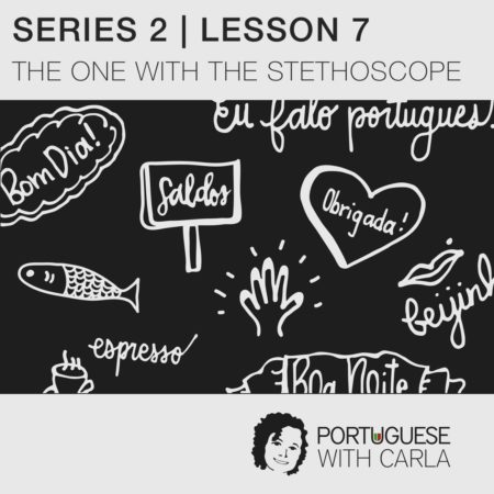 Lesson 7 (Series 2) – The One With The Stethoscope